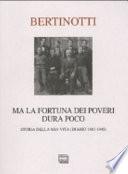 Ma la fortuna dei poveri dura poco storia della mia vita (diario 1883-1945)