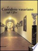 Il Corridoio vasariano agli Uffizi