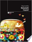 Maledetti hippie!