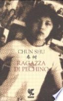 Ragazza di Pechino - Shu Chun - Guanda