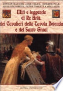 Miti e leggende di re Artù, dei cavalieri della Tavola rotonda e del Santo Graal