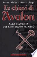 Alla scoperta del mistero di Re Artù -  Le chiavi di Avalon