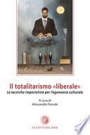 Il totalitarismo ''liberale''.  Le tecniche imperialiste per l'egemonia culturale