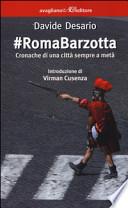 #RomaBarzotta: Cronache di una città sempre a metà