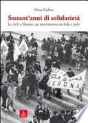 Sessant'anni di solidarietà. Le Acli a Verona, un movimento tra fede e polis