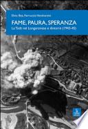 Fame, paura, speranza. La Todt nel Longaronese e dintorni (1943-45)