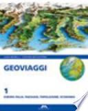 GEOVIAGGI 1 - EUROPA-ITALIA: PAESAGGI, POPOLAZIONE, ECONOMIA + ATLANTE