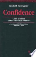 Confidence. Come la fiducia aiuta a costruire il successo