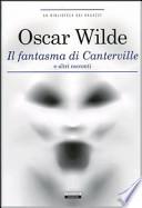 Il fantasma di Canterville (e altri racconti)