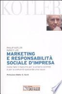 Marketing e responsabilità sociale d'impresa. Come fare il massimo per la propria azienda e per la comunità sposando una causa