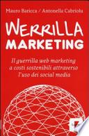 Werrilla marketing. Il guerrilla web marketing a costi sostenibili attraverso l'uso dei social media