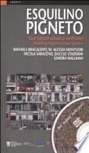 Esquilino Pigneto. Due sistemi urbani a confronto-Modelling Neighbourhood Systems. Con DVD