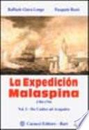 La Expedicion Malaspina 1789-1794. Antologia. Vol.I: Da Cadice ad Acapulco.