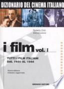Dizionario del cinema italianoI filmLe straniere del nostro cinemaTutti i film italiani dal 1930 al 1944Dizionario del cinema italiano. I film I filmtutti i film italiani dal 1930 al 1944