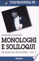 Monologhi e soliloqui. 50 pezzi per attori solisti