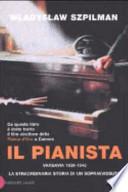 Il pianista Varsavia 1939 1945 la straordinaria storia di un sopravvissuto