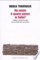 Ma esiste il quarto potere in Italia? stampa e potere politico nella storia dell'Italia unita