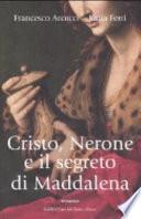 Cristo, Nerone e il segreto di Maddalena
