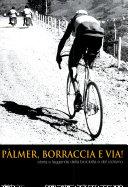 Copertina  Pàlmer, borraccia e via! : storia e leggende della bicicletta e del ciclismo