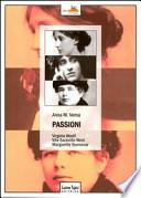Passioni umane e letterarie di Virginia Woolf, Vita Sackville-West, Marguerite Yourcenar