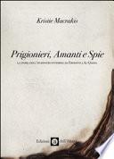 PRIGIONIERI ,AMANTI E SPIE la storia dell'inchiostro invisibile da Erodoto ad Al-Qaeda