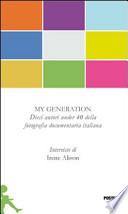 My generation dieci autori under 40 della fotografia documentaria italiana