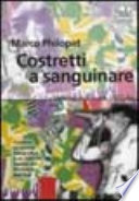 COSTRETTI A SANGUINARE. ROMANZO SUL PUNK 1977-84