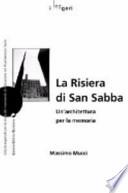 La Risiera di San Sabba. Un'architettura per la memoria