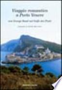 Viaggio romantico a Porto Venere Con George Sand nel Golfo dei Poeti. Con le splendide foto di David