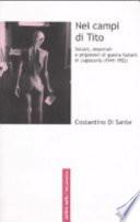 Nei campi di Tito. Soldati, deportati e prigionieri di guerra italiani in Jugoslavia (1941-1952)