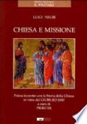 chiesa e missione . Primo incontro con la storia della Chiesa in vista del giubileo 2000