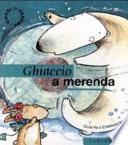 GHIACCIO A MERENDA