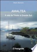 Amaltea. A vela da Trieste al grande Sud