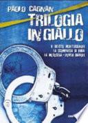 Trilogia in giallo. Il delitto Montebugnoli. La motosega: poveri diavoli. La scomparsa di Irida