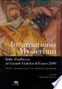 INCARNAZIONIS MYSTERIUM. BOLLA D'INDIZIONE DEL GRANDE GIUBILEO DELL'ANNO 2000. STUDI E DOCUMENTI PER UN ITINERARIO SPIRITUALE