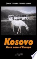 Kosovo. Buco nero d'Europa