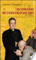 Un vescovo secondo il Concilio. Don Tonino Bello, uomo che visse dentro, che visse insieme, che vide oltre ++ CON SPEDIZIONE PIEGO LIBRI GRATUITA