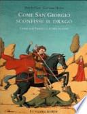 Come san Giorgio sconfisse il drago storie dai vangeli e storie di santi