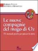 Le nuove compagnie del mago di Oz. Un manuale pratico per giocare la storia