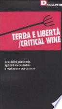 Terra e libertà/critical wine sensibilità planetarie, agricoltura contadina e rivoluzione dei consumi