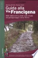 GUIDA  ALLA  VIA  FRANCIGENA  900 chilometri a piedi sulle strade del pellegrinaggio verso Roma