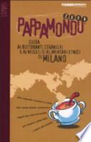 PAPPAMONDO 2006 guida ai ristoranti stranieri e ai negozi di alimentari etnici di Milano