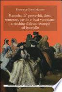 Raccolta de' proverbii, detti, sentenze, parole e frasi veneziane, arricchita d'alcuni esempii ed istorielle