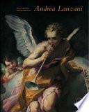 Andrea Lanzani, 1641-1712 protagonista del barocchetto lombardo
