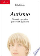 Autismo. Manuale operativo per docenti e genitori.