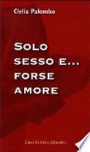 SOLO SESSO E... FORSE AMORE