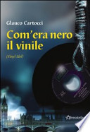 COM'ERA NERO IL VINILE  (VINYL IDOL)
