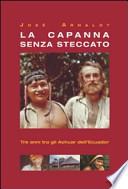 LA CAPANNA SENZA STECCATO - Tre anni tra gli Achuar dell'Equador