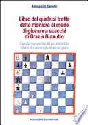 Libro del quale si tratta della maniera et modo di giocare a scacchi. di Orazio Gianutio