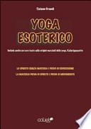 Yoga esoterico. Lo spirito senza materia è privo di espressione, la materia senza spirito è priva di movimento